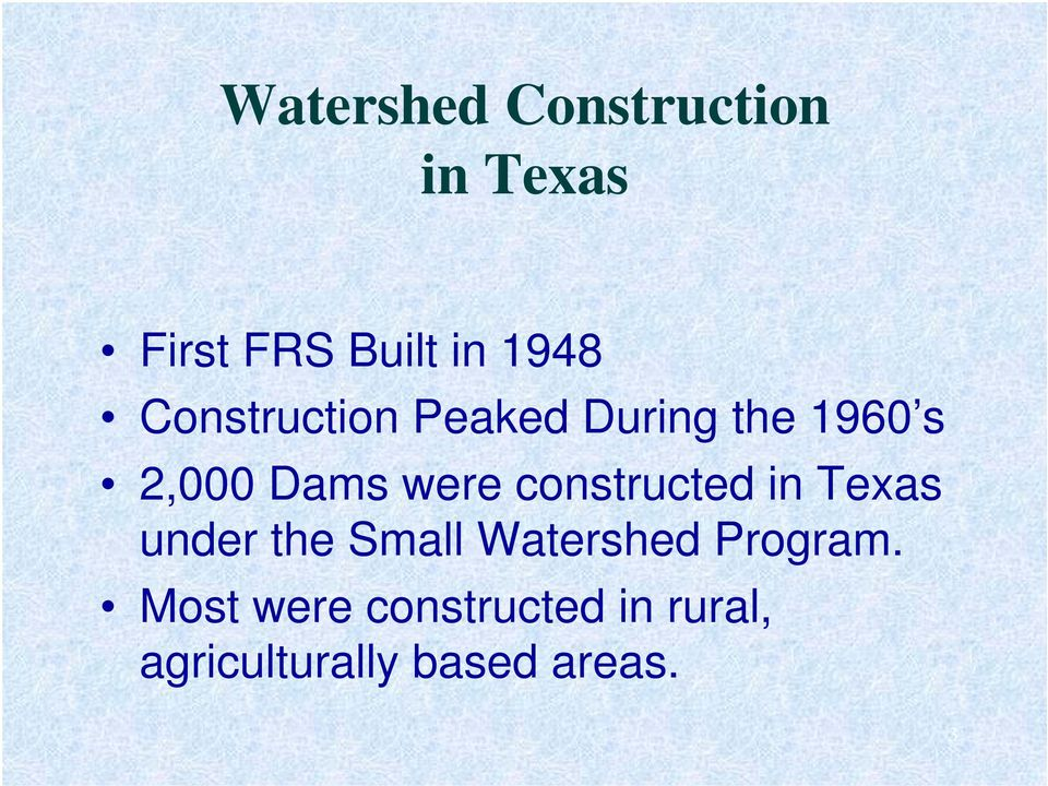 constructed in Texas under the Small Watershed Program.
