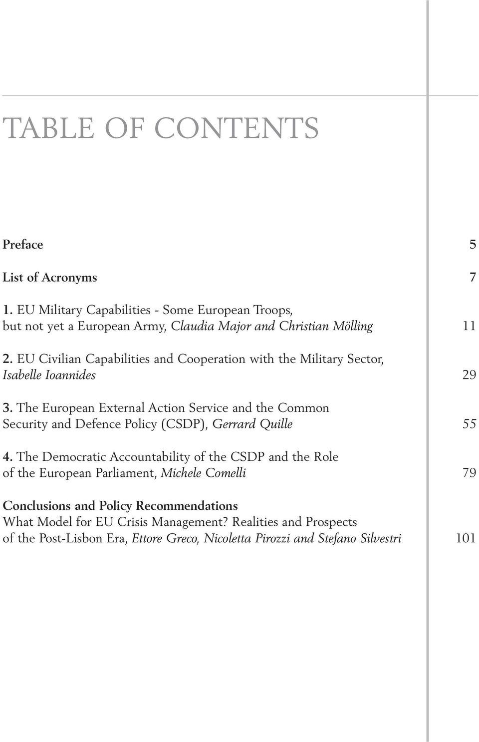 EU Civilian Capabilities and Cooperation with the Military Sector, Isabelle Ioannides 29 3.
