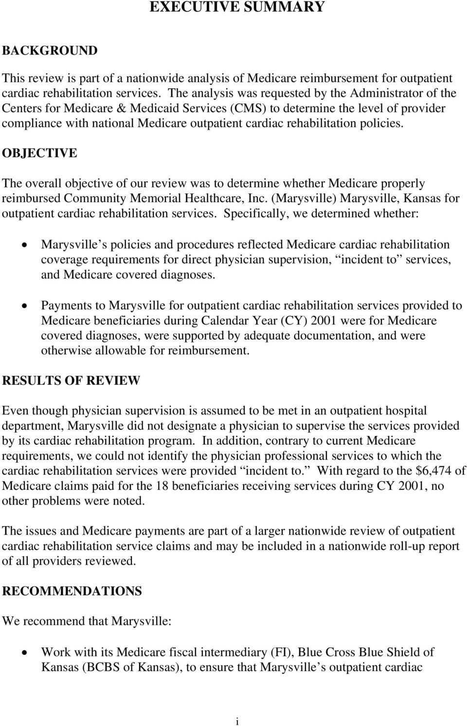 rehabilitation policies. OBJECTIVE The overall objective of our review was to determine whether Medicare properly reimbursed Community Memorial Healthcare, Inc.