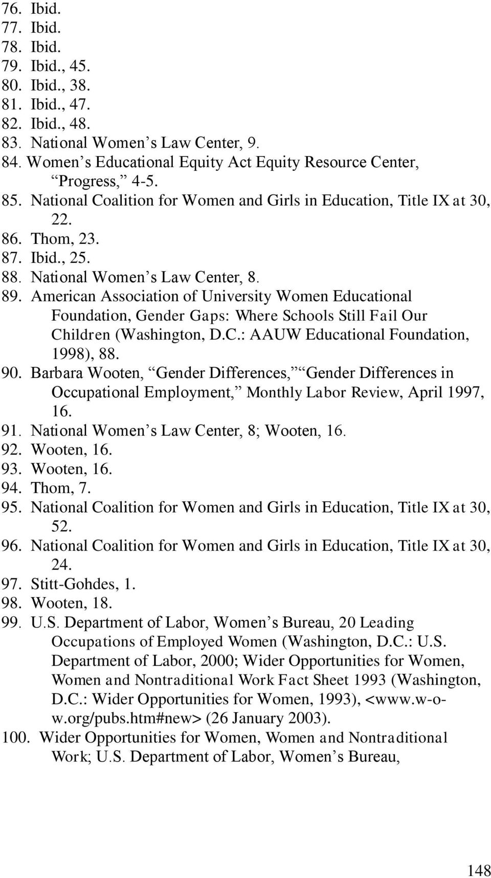 American Association of University Women Educational Foundation, Gender Gaps: Where Schools Still Fail Our Children (Washington, D.C.: AAUW Educational Foundation, 1998), 88. 90.