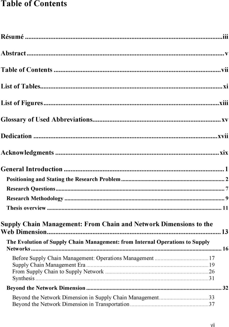 .. 11 Supply Chain Management: From Chain and Network Dimensions to the Web Dimension... 13 The Evolution of Supply Chain Management: from Internal Operations to Supply Networks.