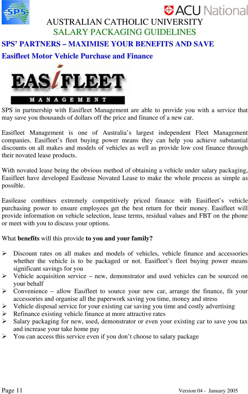 Easifleet s fleet buying power means they can help you achieve substantial discounts on all makes and models of vehicles as well as provide low cost finance through their novated lease products.