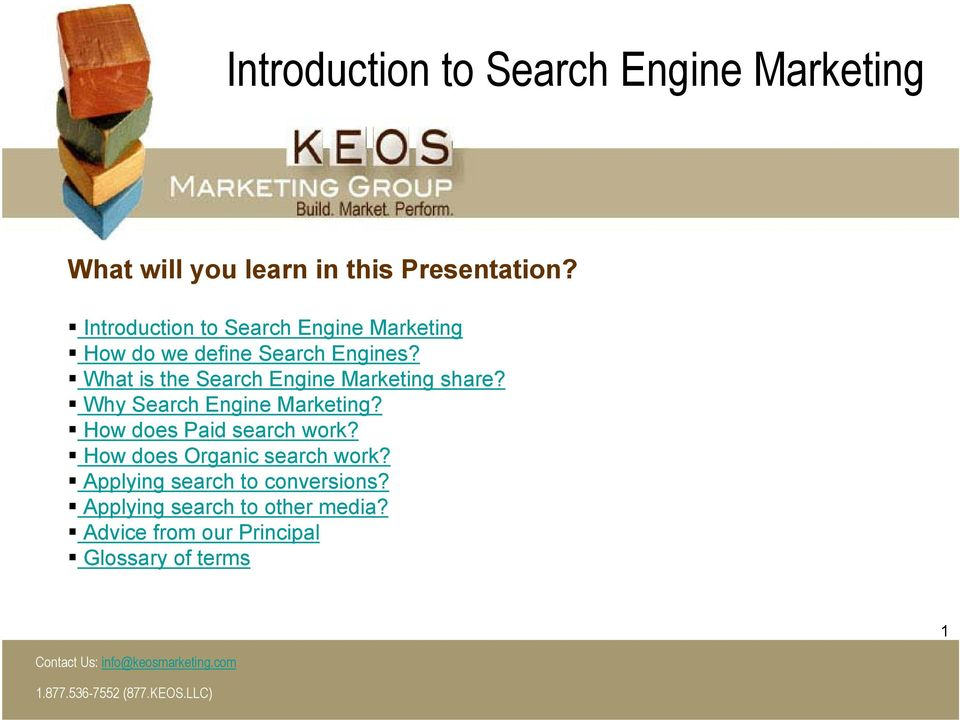 Why Search Engine Marketing? How does Paid search work? How does Organic search work?