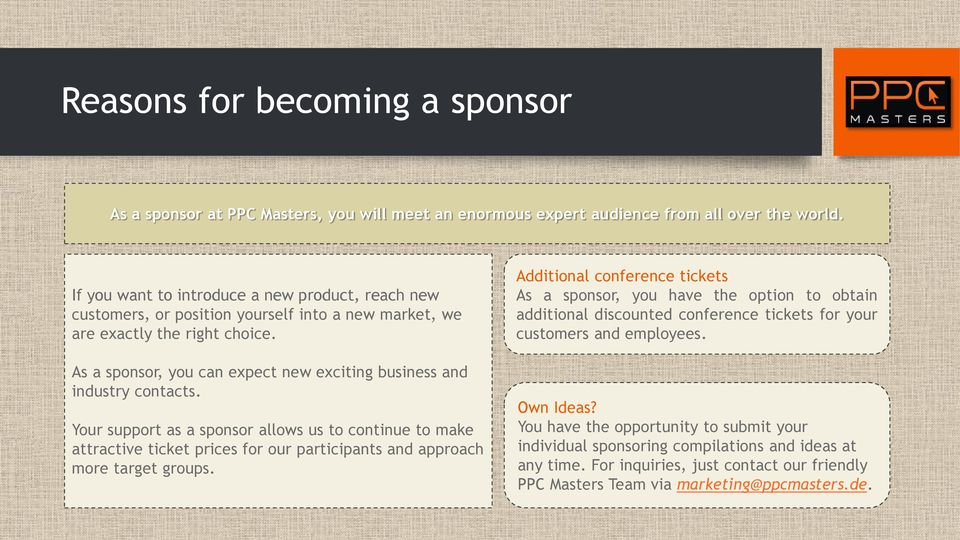 As a sponsor, you can expect new exciting business and industry contacts.