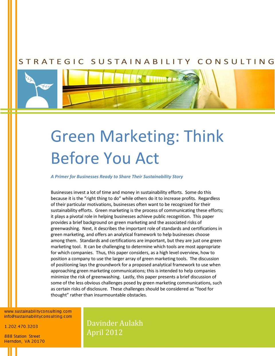 Regardless of their particular motivations, businesses often want to be recognized for their sustainability efforts.