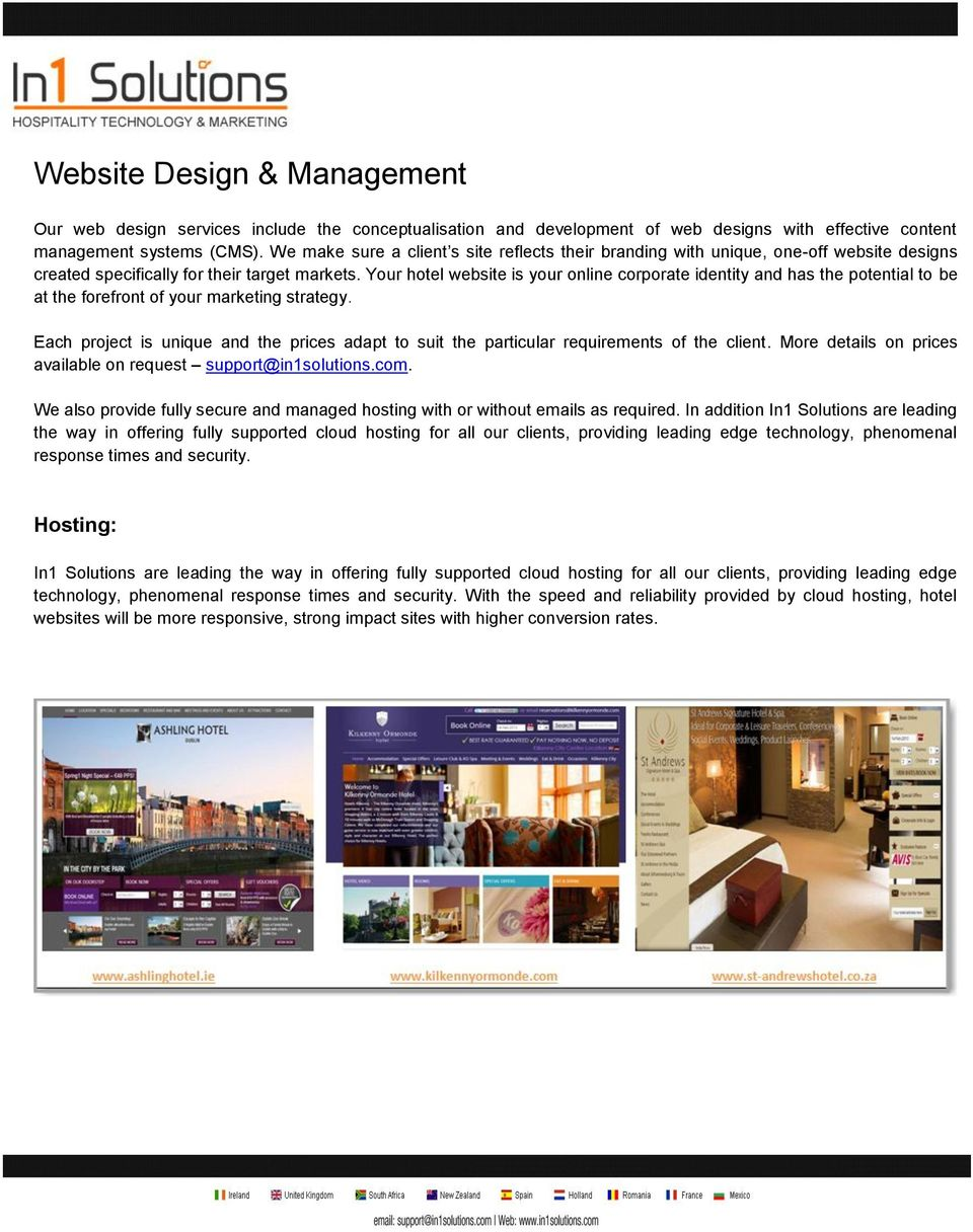 Your hotel website is your online corporate identity and has the potential to be at the forefront of your marketing strategy.