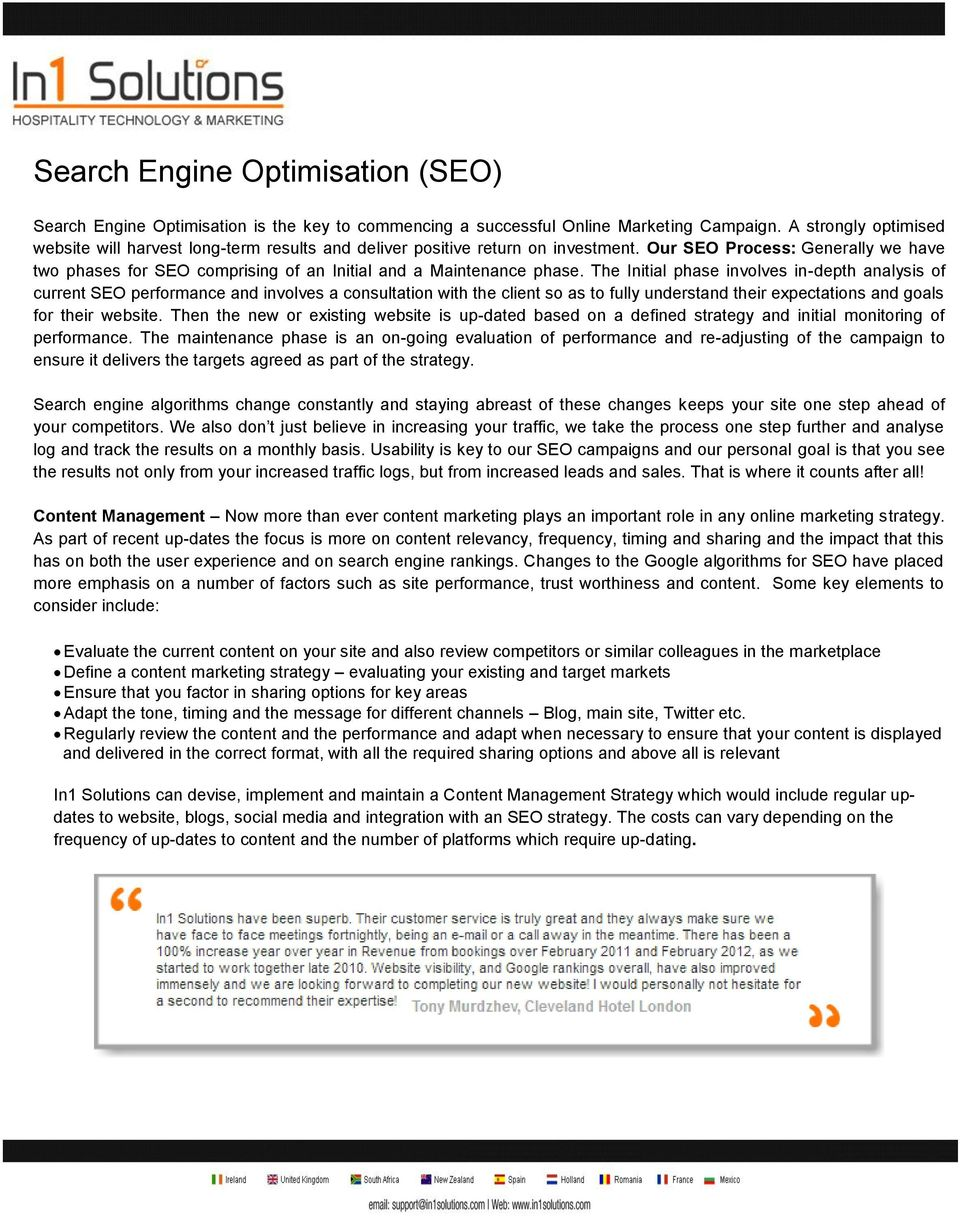Our SEO Process: Generally we have two phases for SEO comprising of an Initial and a Maintenance phase.