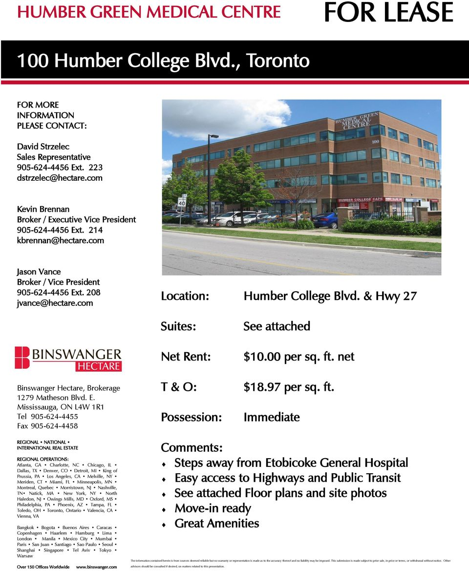 com Location: Humber College Blvd. & Hwy 27 Suites: Net Rent: See attached $10.00 per sq. ft. net Binswanger Hectare, Brokerage 1279 Matheson Blvd. E.