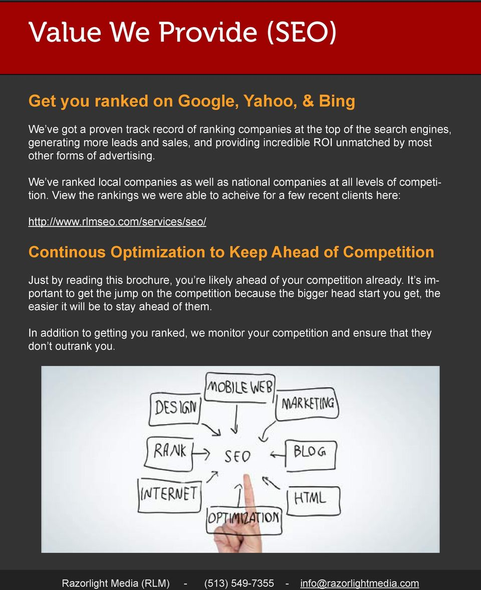 View the rankings we were able to acheive for a few recent clients here: http://www.rlmseo.