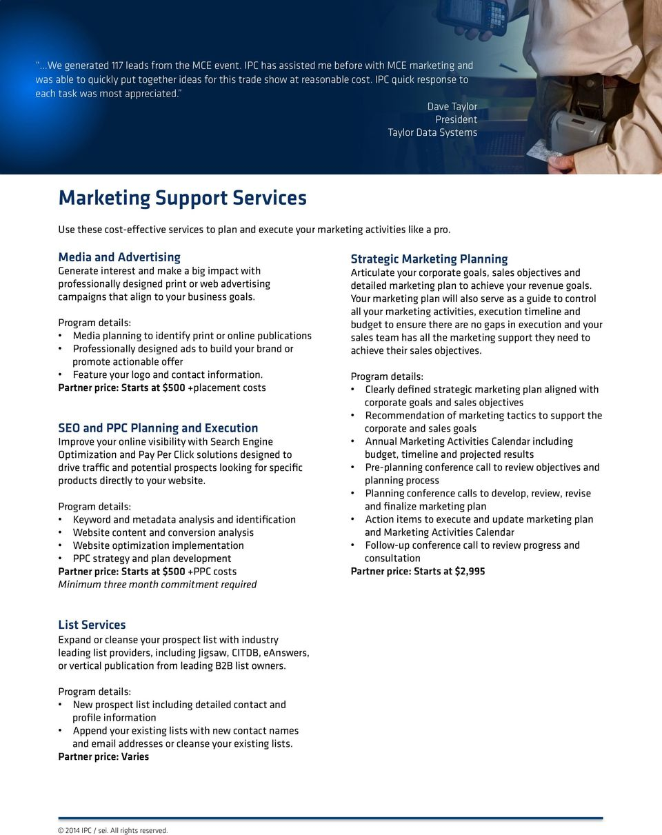 Dave Taylor President Taylor Data Systems Marketing Support Services Use these cost-effective services to plan and execute your marketing activities like a pro.