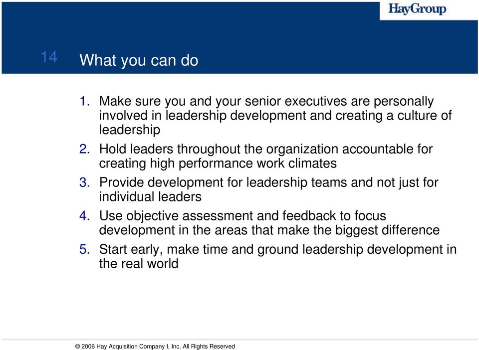 Hold leaders throughout the organization accountable for creating high performance work climates 3.