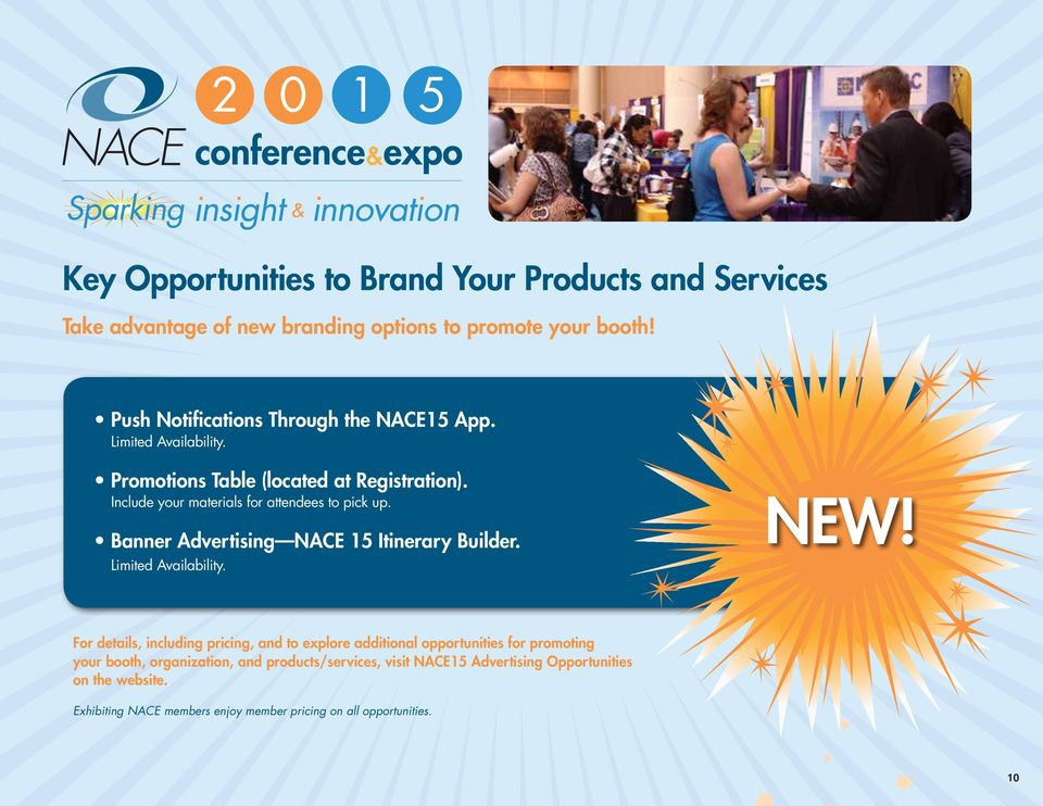 Include your materials for attendees to pick up. Banner Advertising NACE 15 Itinerary Builder. Limited Availability. NEW!