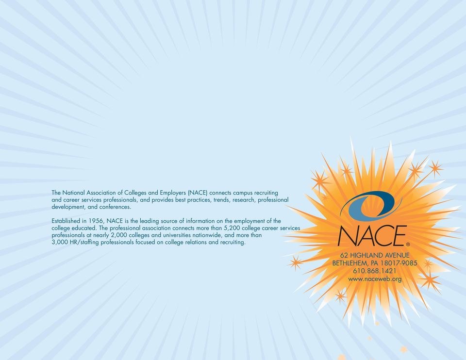 Established in 1956, NACE is the leading source of information on the employment of the college educated.