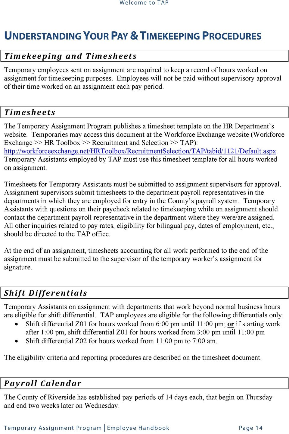 Timesheets The Temporary Assignment Program publishes a timesheet template on the HR Department s website.