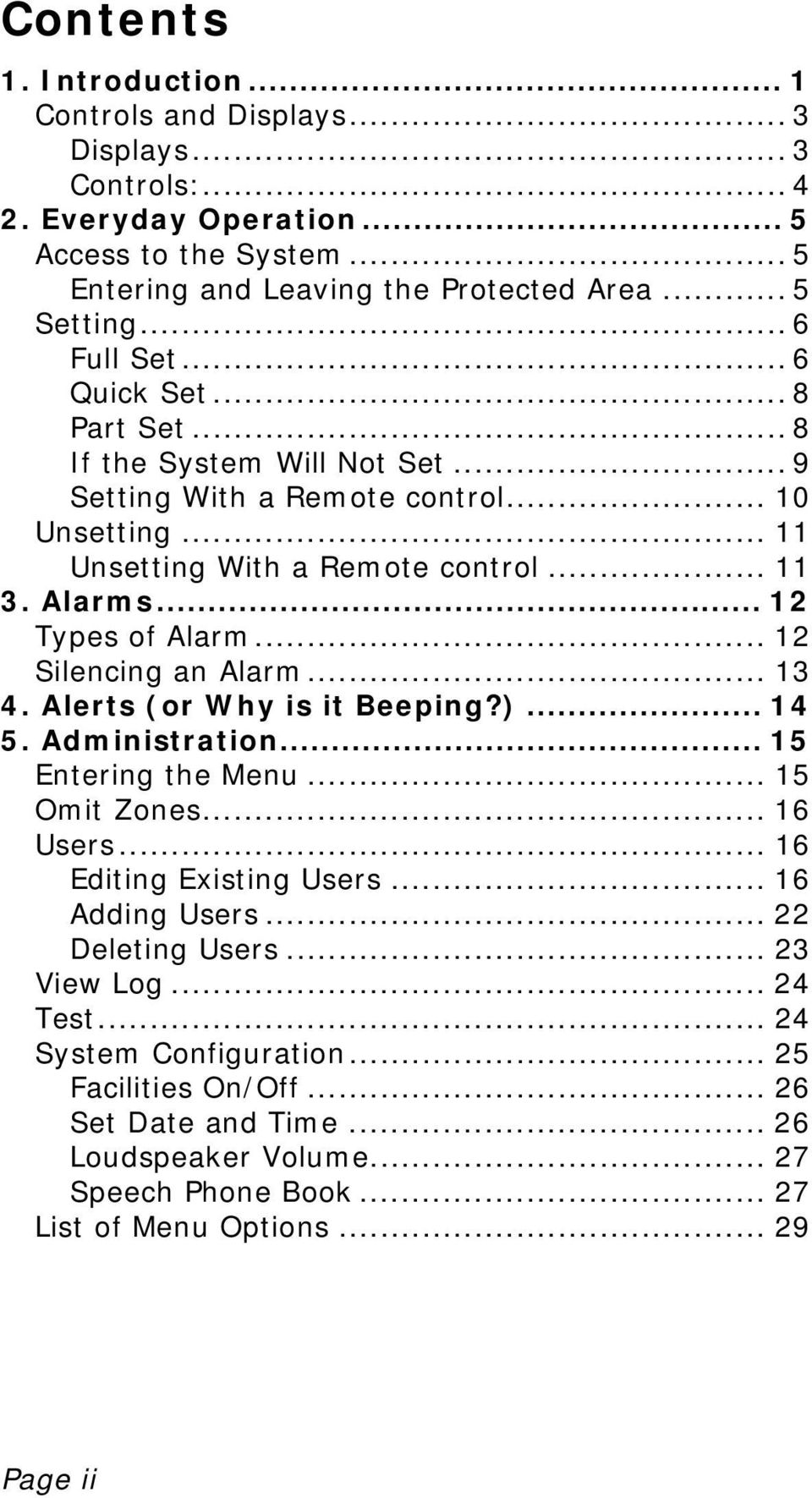.. 12 Silencing an Alarm... 13 4. Alerts (or Why is it Beeping?)... 14 5. Administration... 15 Entering the Menu... 15 Omit Zones... 16 Users... 16 Editing Existing Users... 16 Adding Users.
