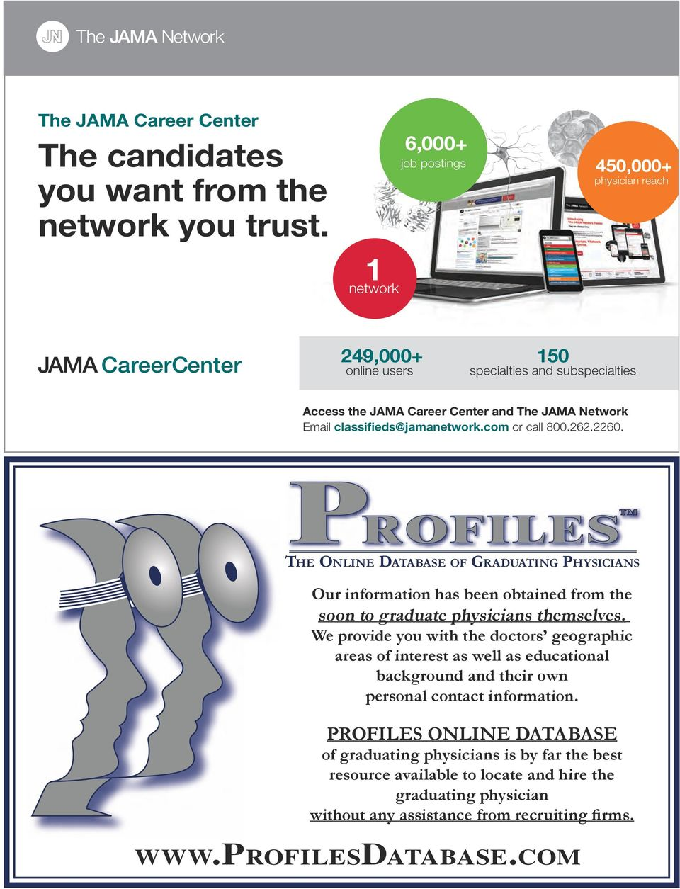 classifieds@jamanetwork.com or call 800.262.2260. The Online DaTabase Of GraDuaTinG Physicians Our information has been obtained from the soon to graduate physicians themselves.