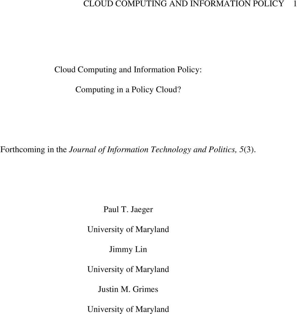 Forthcoming in the Journal of Information Technology and Politics, 5(3).