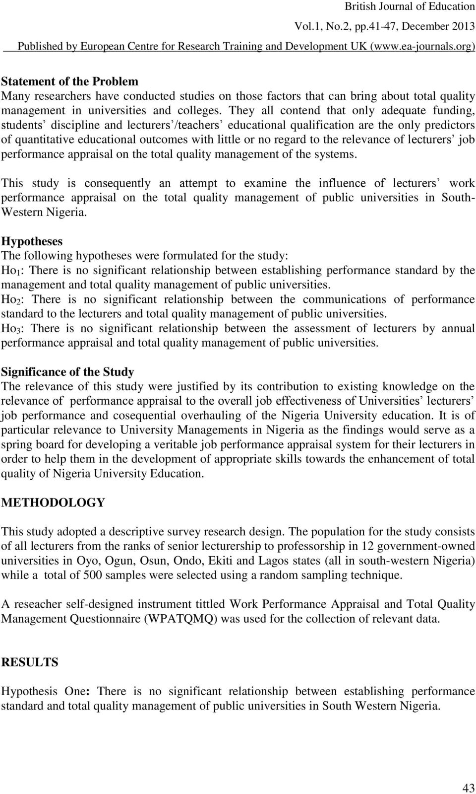 regard to the relevance of lecturers job performance appraisal on the total quality management of the systems.