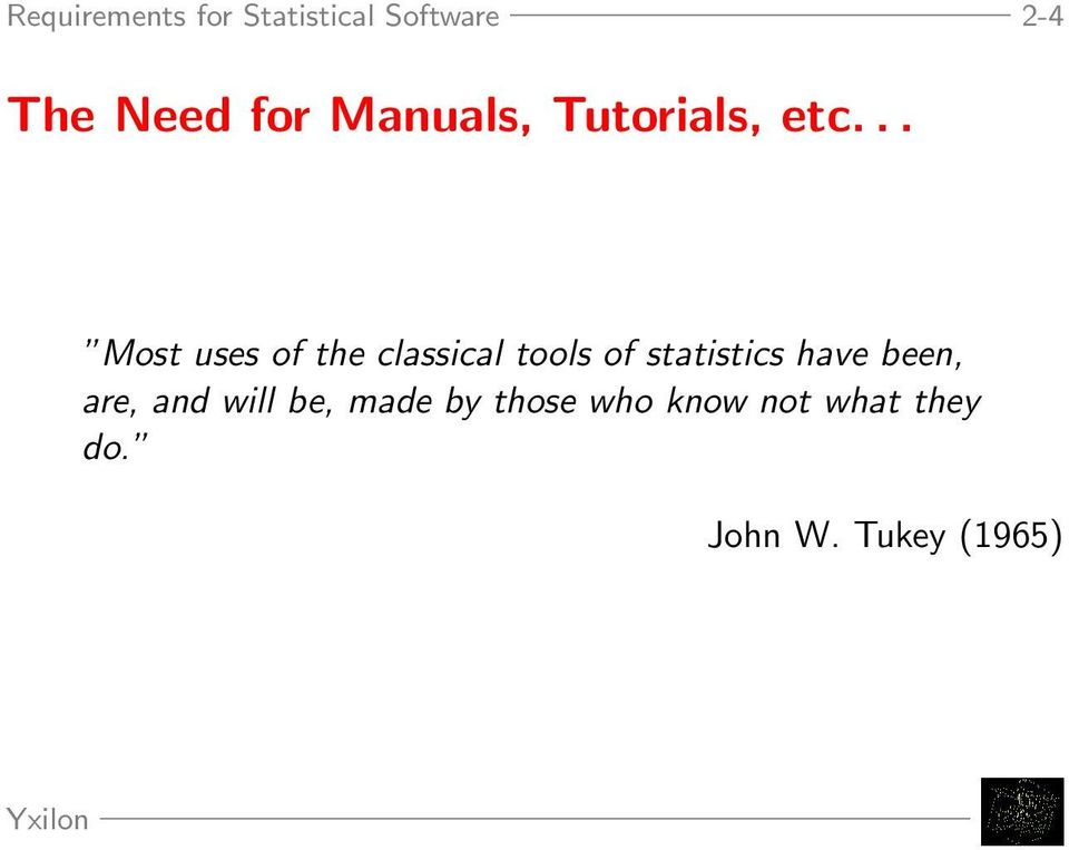 .. Most uses of the classical tools of statistics have