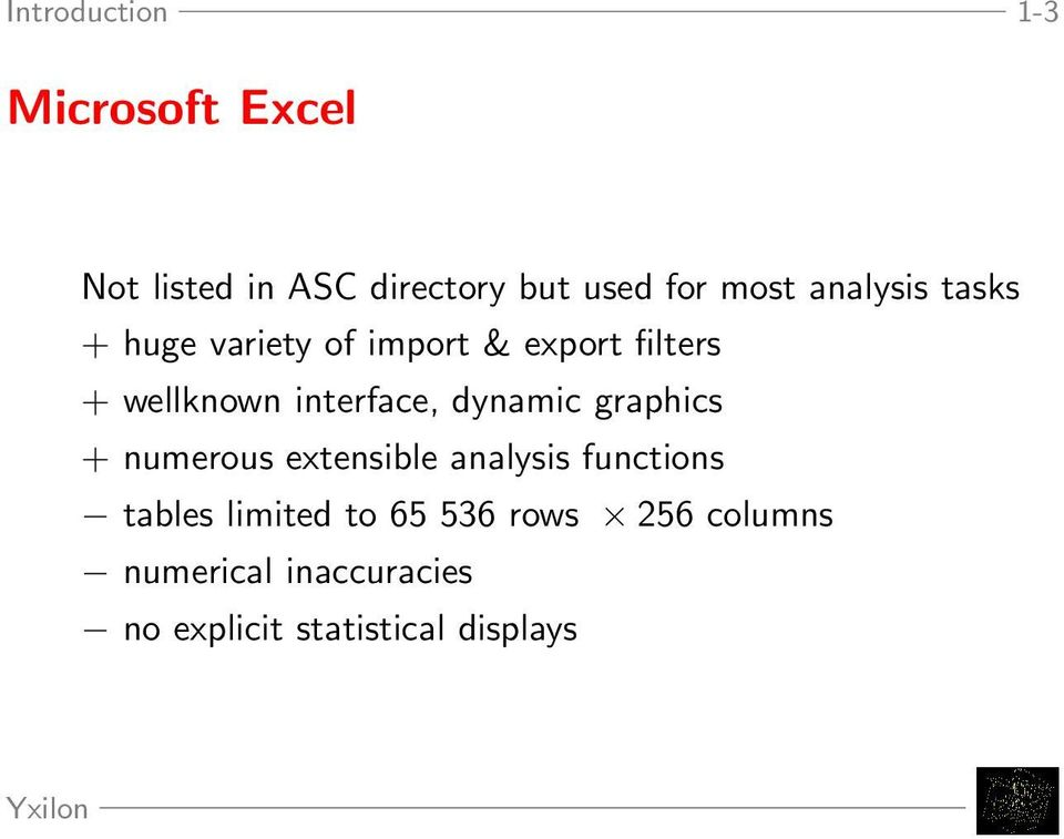 interface, dynamic graphics + numerous extensible analysis functions tables