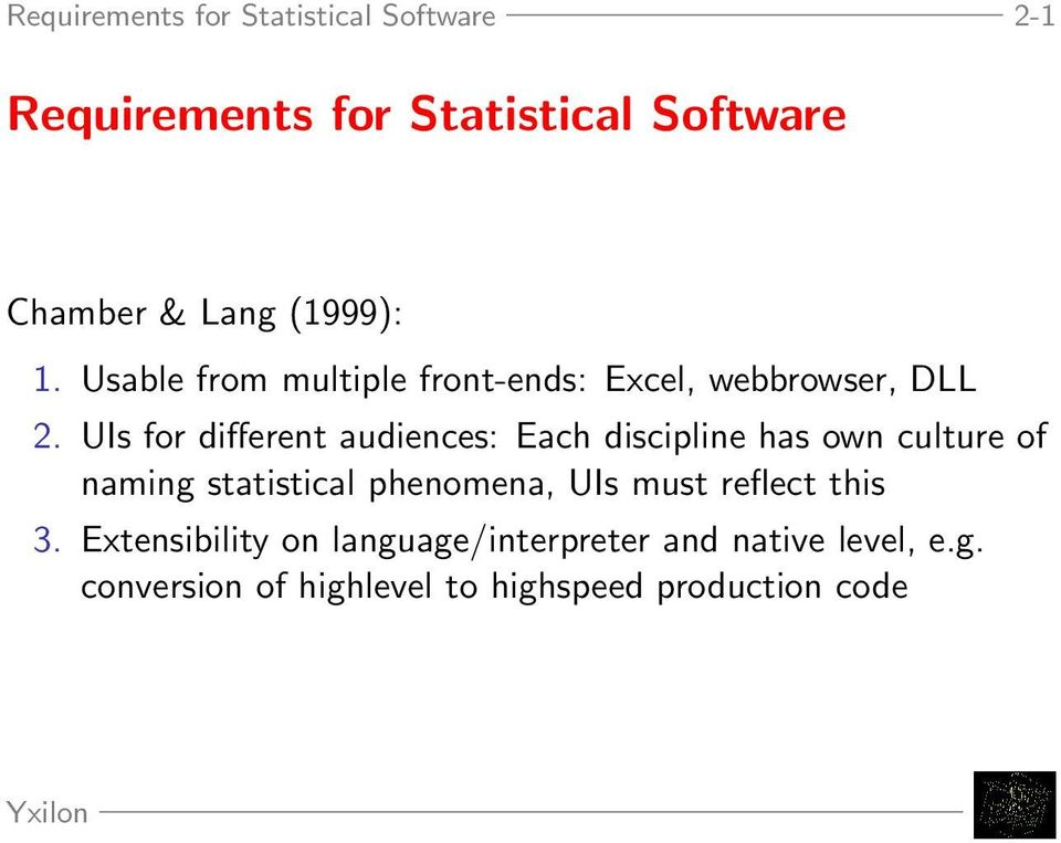 UIs for different audiences: Each discipline has own culture of naming statistical phenomena, UIs