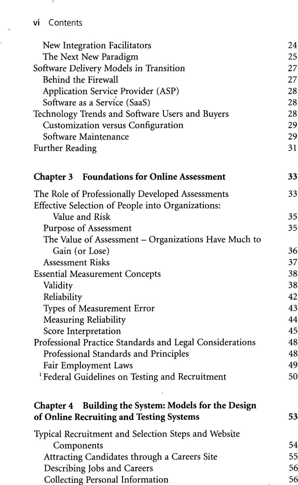 of Professionally Developed Assessments 33 Effective Selection of People into Organizations: Value and Risk 35 Purpose of Assessment 35 The Value of Assessment - Organizations Have Much to Gain (or