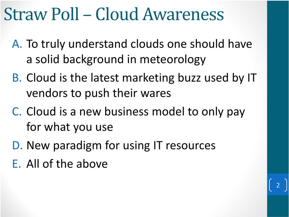 B. Cloud is the latest marketing buzz used by IT vendors to push their wares