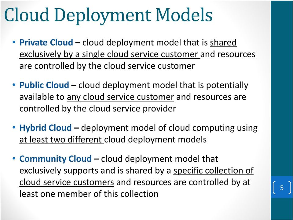 service provider Hybrid Cloud deployment model of cloud computing using at least two different cloud deployment models Community Cloud cloud deployment model