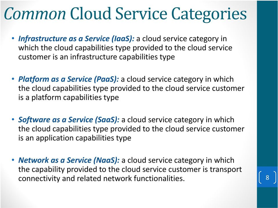capabilities type Software as a Service (SaaS): a cloud service category in which the cloud capabilities type provided to the cloud service customer is an application capabilities
