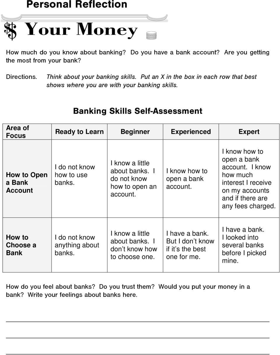 Banking Skills Self-Assessment Area of Focus Ready to Learn Beginner Experienced Expert How to Open a Bank Account I do not know how to use banks. I know a little about banks.
