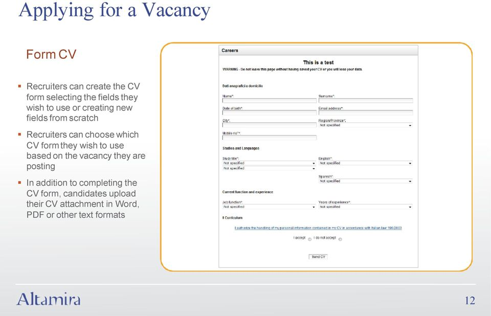 form they wish to use based on the vacancy they are posting In addition to completing