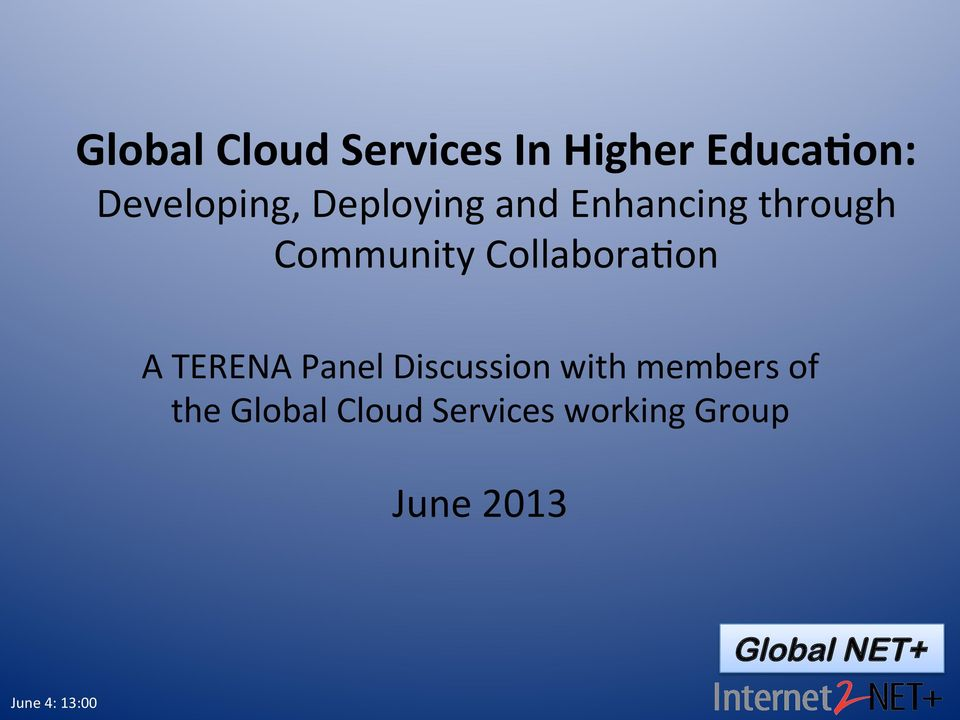 Collabora8on A TERENA Panel Discussion with members