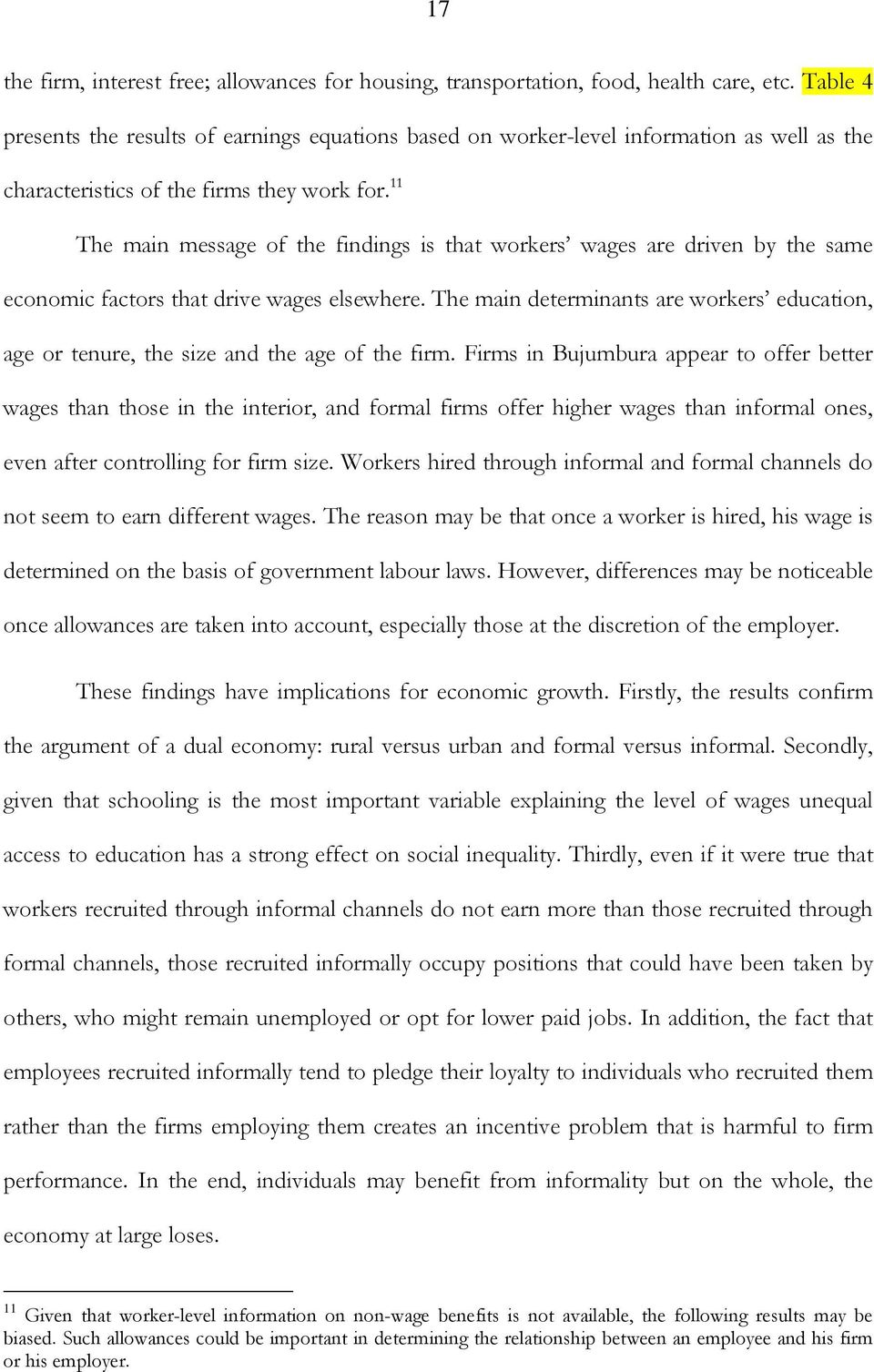 11 The main message of the findings is that workers wages are driven by the same economic factors that drive wages elsewhere.