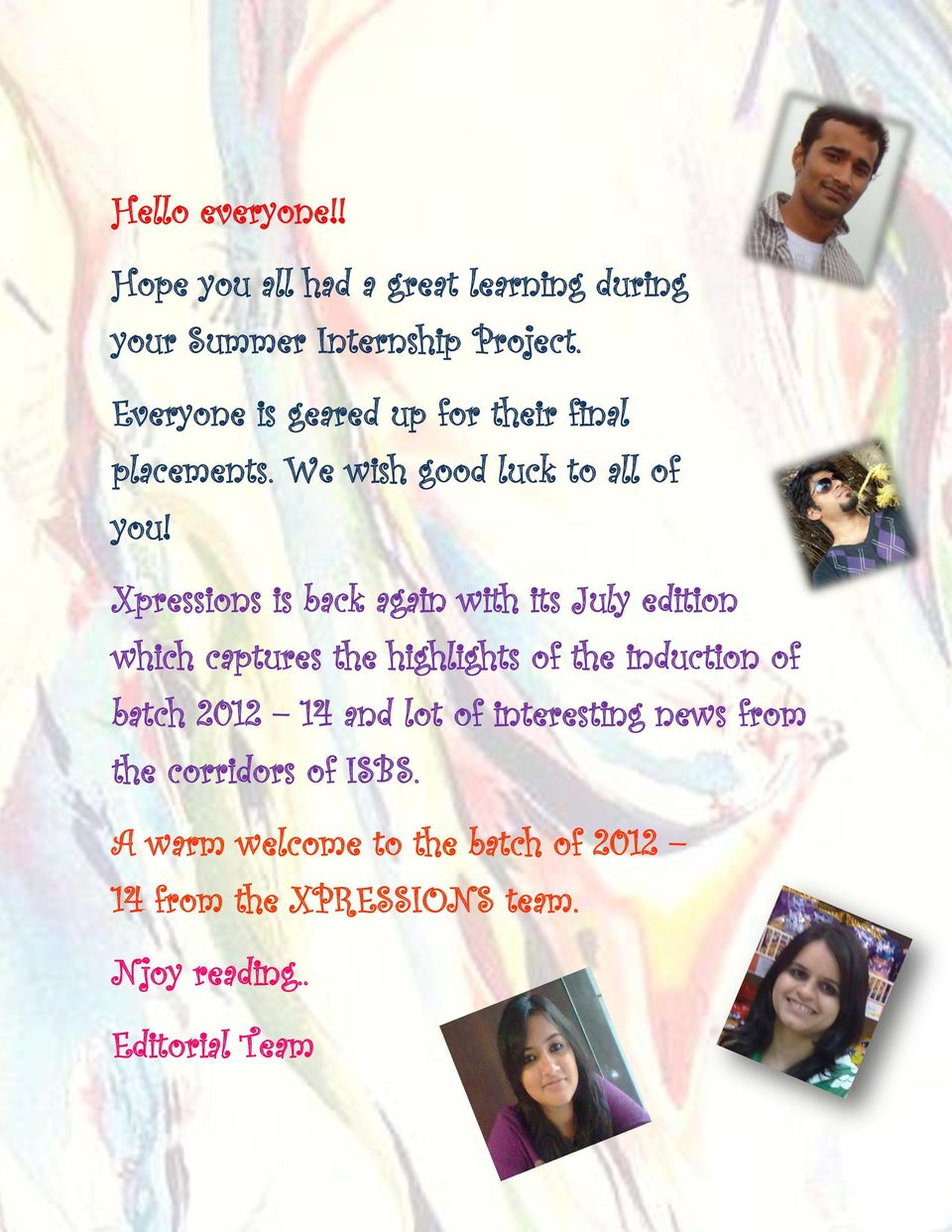 Xpressions is back again with its July edition which captures the highlights of the induction of batch 2012