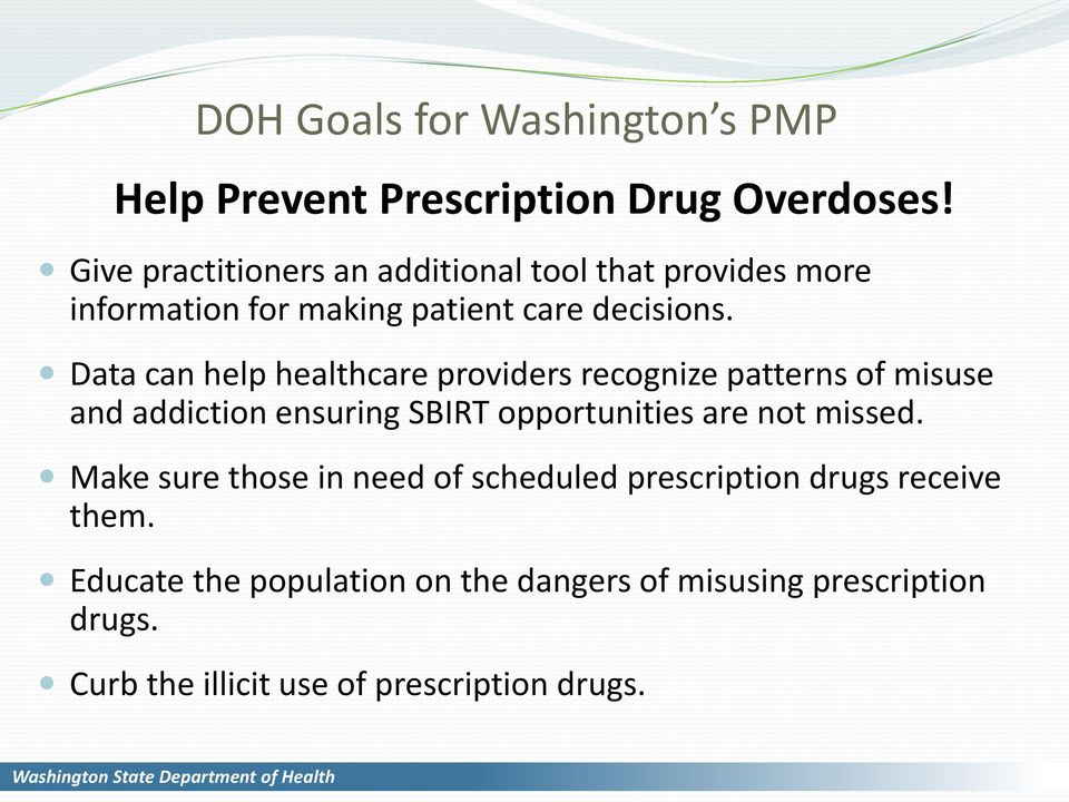 Data can help healthcare providers recognize patterns of misuse and addiction ensuring SBIRT opportunities are not
