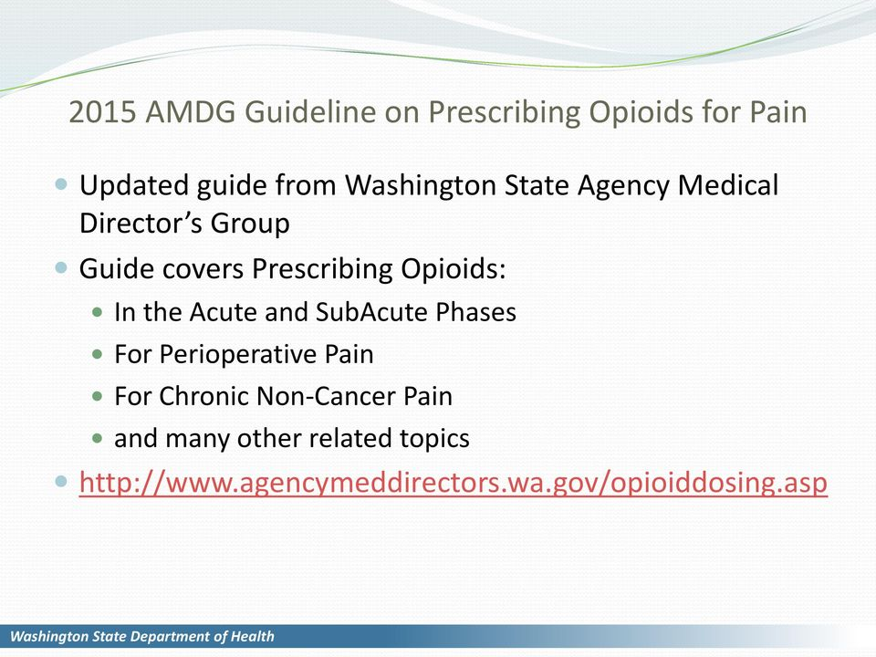 Opioids: In the Acute and SubAcute Phases For Perioperative Pain For Chronic
