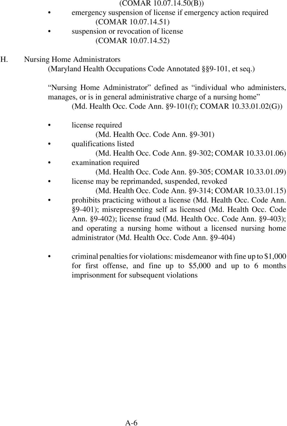 ) Nursing Home Administrator defined as individual who administers, manages, or is in general administrative charge of a nursing home (Md. Health Occ. Code Ann. 9-101(f); COMAR 10.33.01.02(G)) license required (Md.