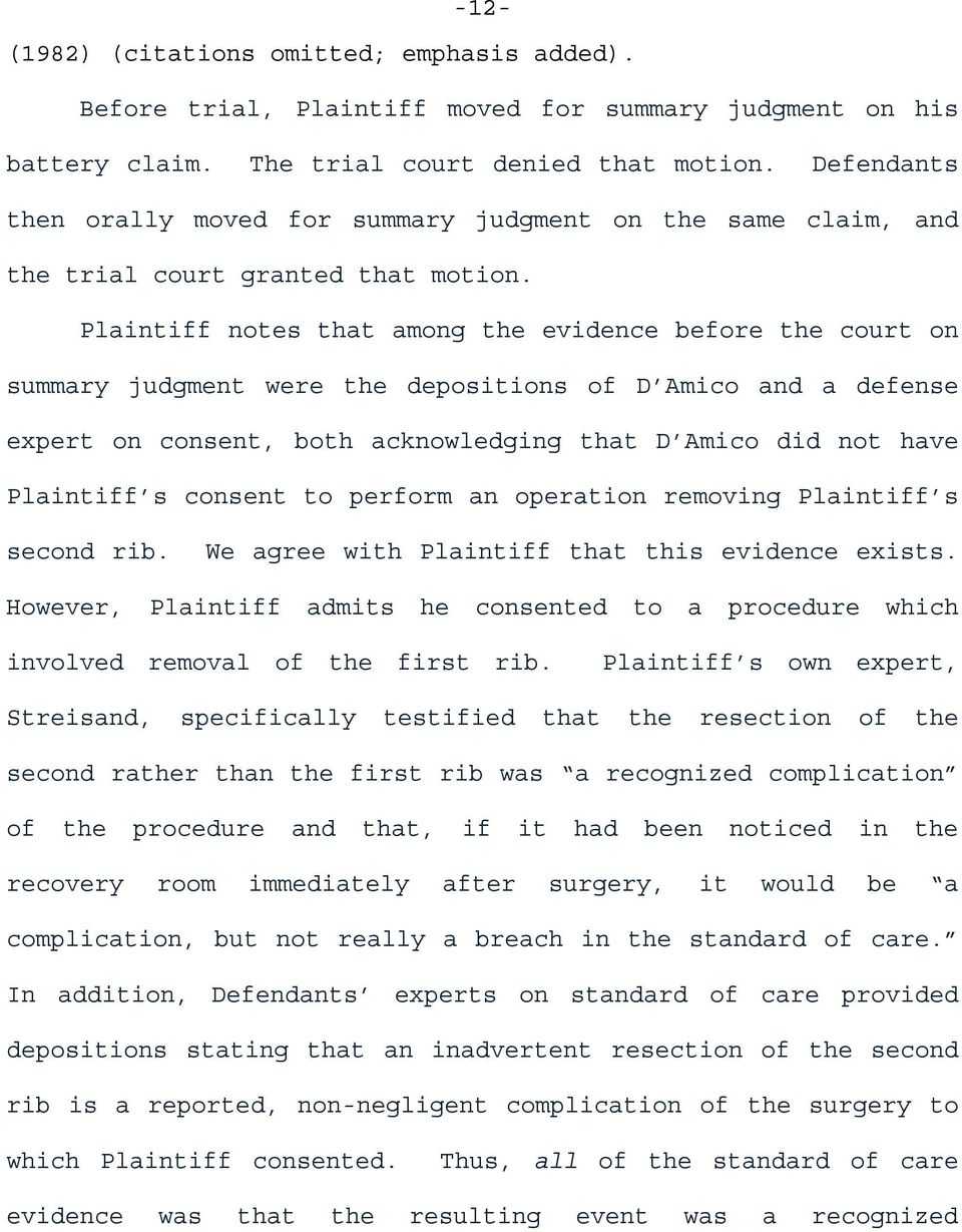 Plaintiff notes that among the evidence before the court on summary judgment were the depositions of D Amico and a defense expert on consent, both acknowledging that D Amico did not have Plaintiff s