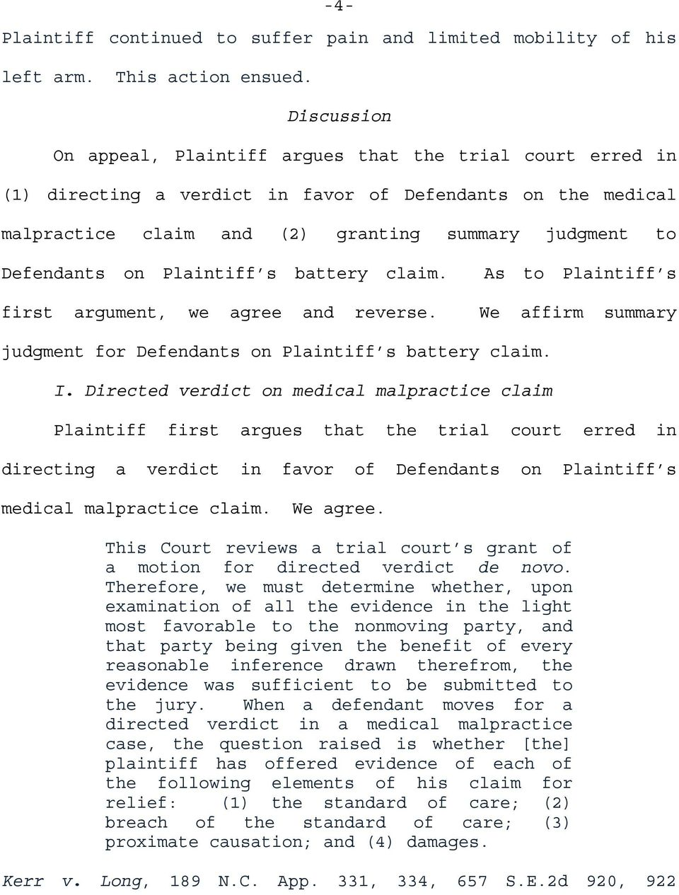 Plaintiff s battery claim. first argument, we agree and reverse. As to Plaintiff s We affirm summary judgment for Defendants on Plaintiff s battery claim. I.