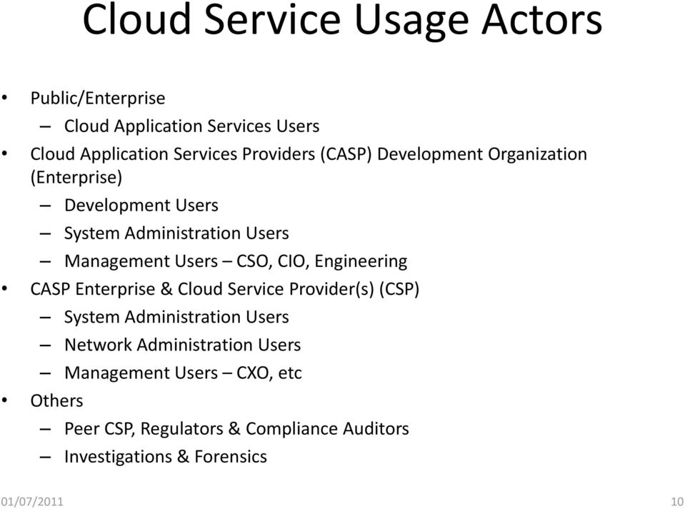 CIO, Engineering CASP Enterprise & Cloud Service Provider(s) (CSP) System Administration Users Network