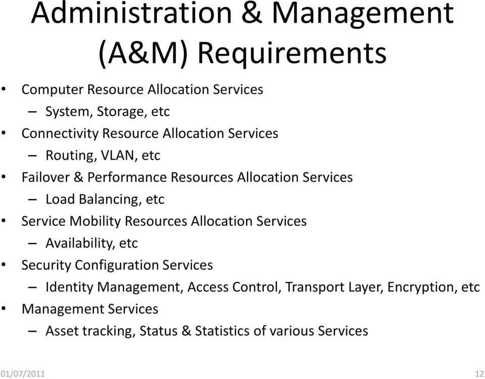Service Mobility Resources Allocation Services Availability, etc Security Configuration Services Identity Management,