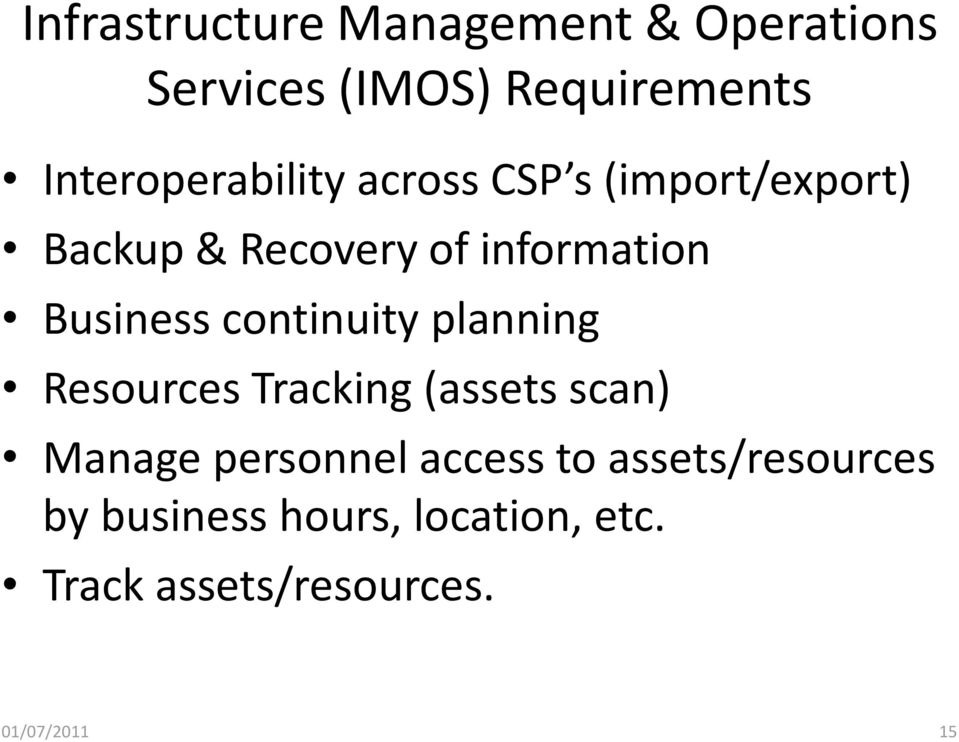 Business continuity planning Resources Tracking (assets scan) Manage personnel