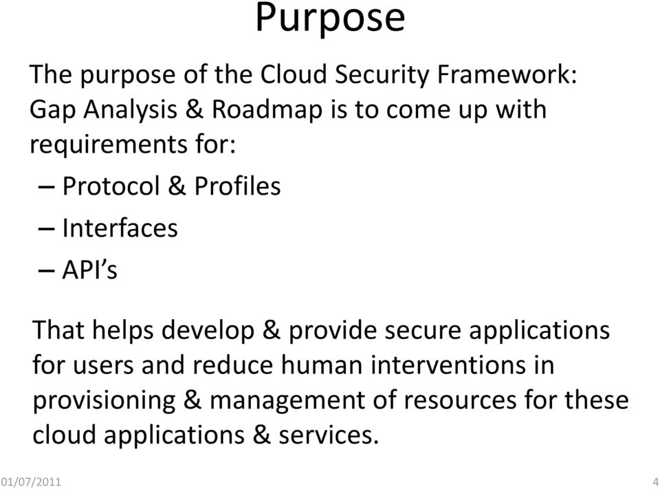 develop & provide secure applications for users and reduce human interventions in