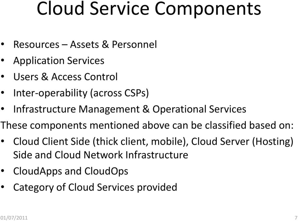 mentioned above can be classified based on: Cloud Client Side (thick client, mobile), Cloud Server