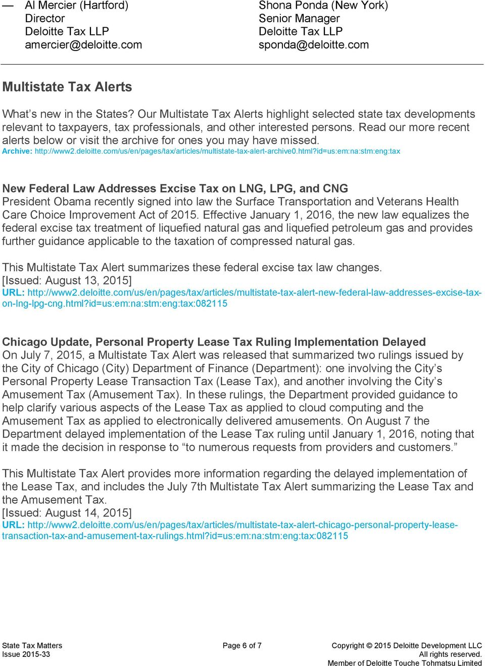 Read our more recent alerts below or visit the archive for ones you may have missed. Archive: http://www2.deloitte.com/us/en/pages/tax/articles/multistate-tax-alert-archive0.html?