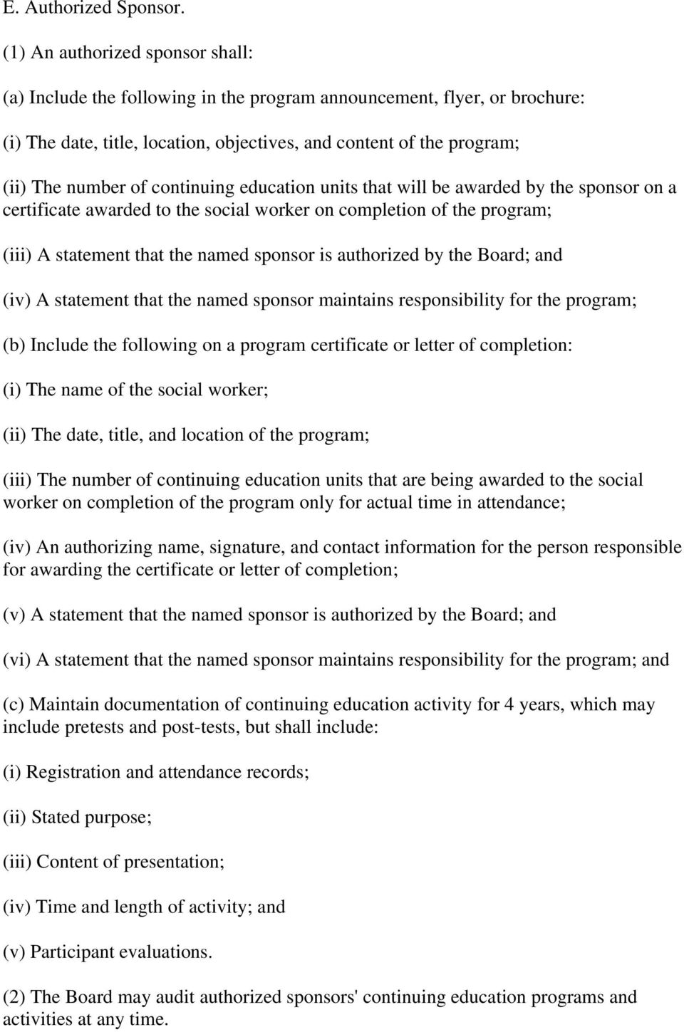 continuing education units that will be awarded by the sponsor on a certificate awarded to the social worker on completion of the program; (iii) A statement that the named sponsor is authorized by