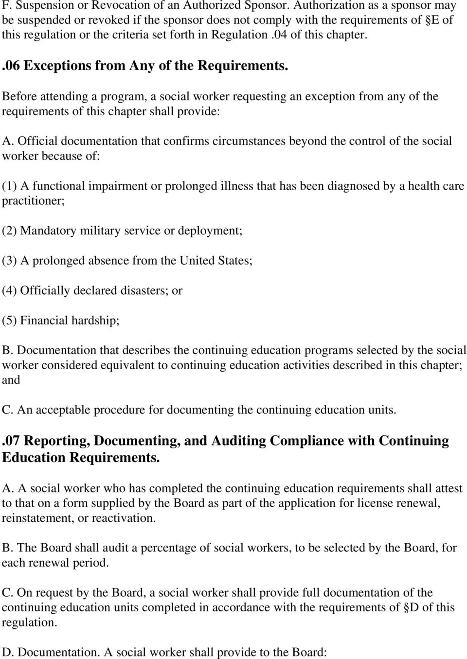 .06 Exceptions from Any of the Requirements. Before attending a program, a social worker requesting an exception from any of the requirements of this chapter shall provide: A.