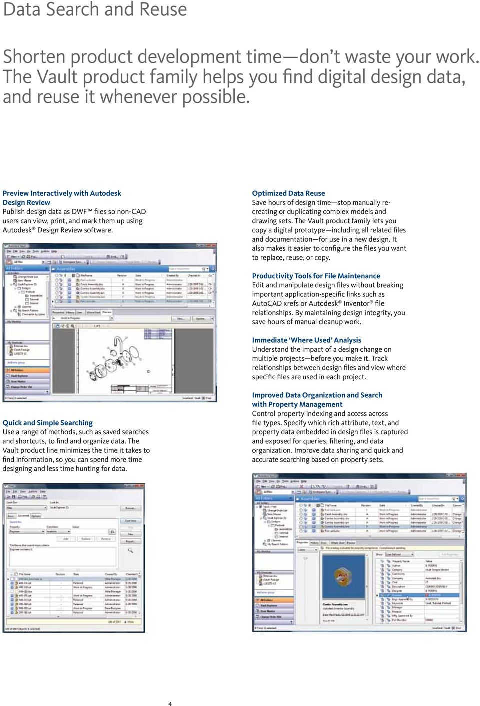 Optimized Data Reuse Save hours of design time stop manually recreating or duplicating complex models and drawing sets.