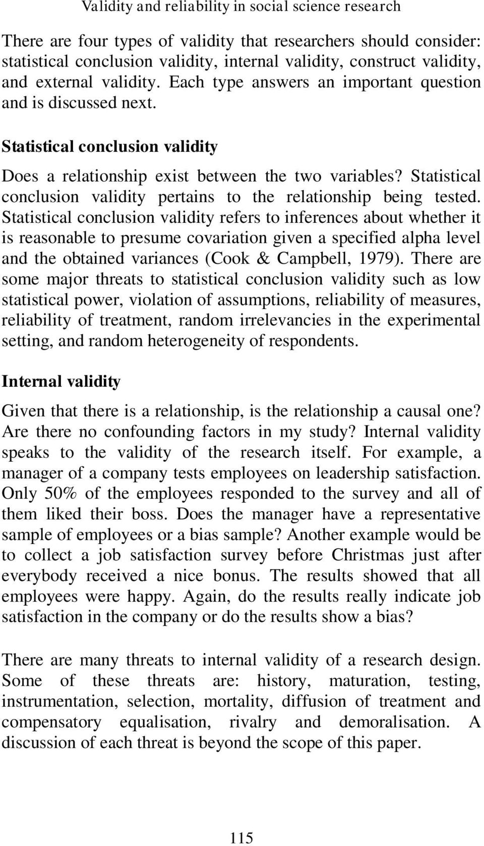 Statistical conclusion validity pertains to the relationship being tested.