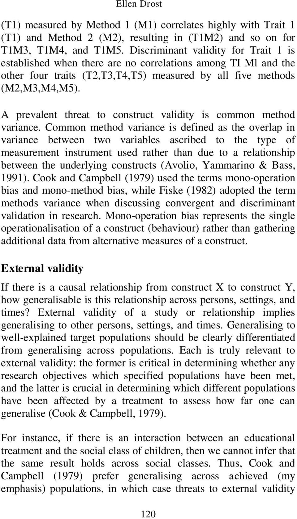 A prevalent threat to construct validity is common method variance.